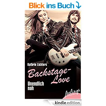http://www.amazon.de/Unendlich-nah-Backstage-Love-feelings-emotional-ebook/dp/B00RKVOF0S
