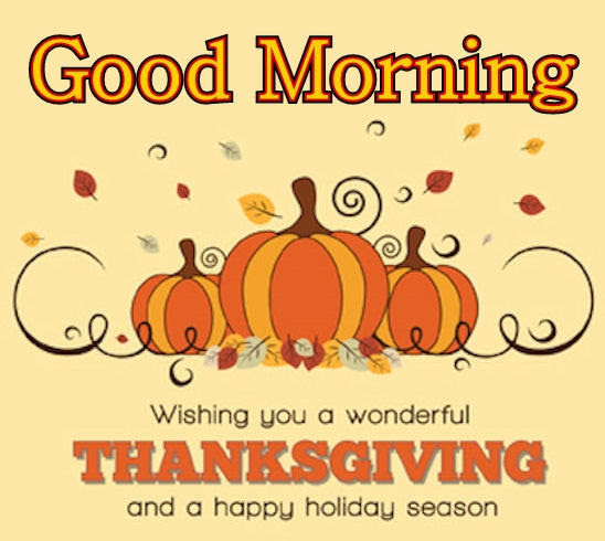 Good Morning Happy Thanksgiving Pictures Photos And Images For