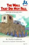 The Wall That Did Not Fall: The Story Of Rahab's Faith