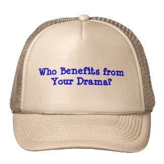 Who Benefits From Your Drama?