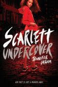 Title: Scarlett Undercover, Author: Jennifer Latham