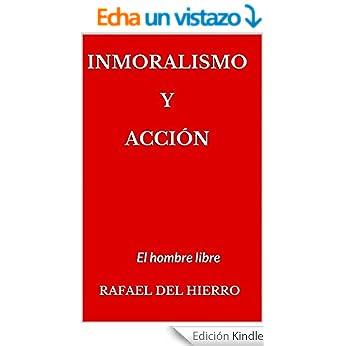 Inmoralismo y acción. El hombre libre
