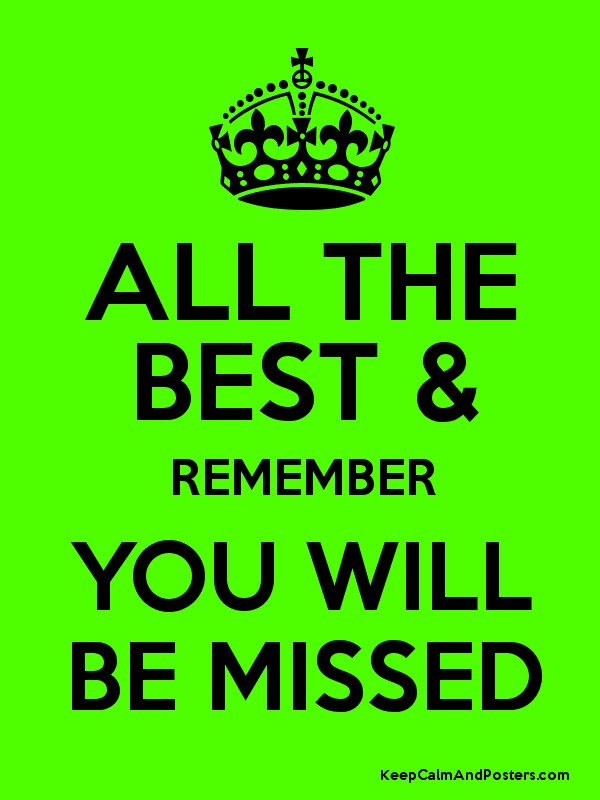 All The Best Remember You Will Be Missed Keep Calm And Posters
