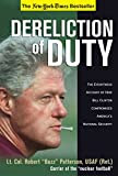 Dereliction of Duty: Eyewitness Account of How Bill Clinton Compromised America's National Security by Robert 'Buzz' Patterson