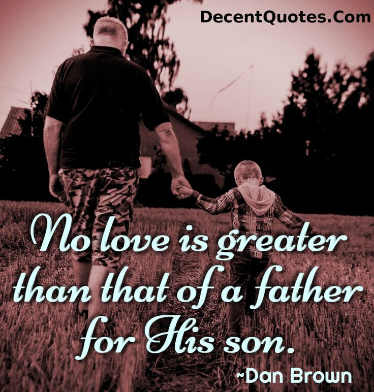 Quotes About Sons Love For Father 15 Quotes