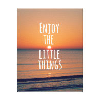 Inspirational Enjoy the Little Things Quote Stretched Canvas Print