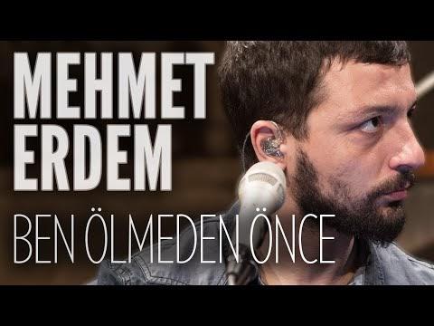 Mehmet Erdem Ben Ölmeden Önce Şarkı Sözleri
