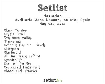 Mastodon Setlist Sonisphere Spain 2012 2012, 2012 European Black Album Tour