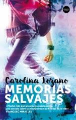 Memorias Salvajes Carolina Lozano