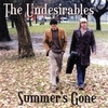 THE UNDESIRABLES: Summer's Gone
