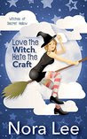 Love the Witch, Hate the Craft: A Romantic Paranormal Mystery