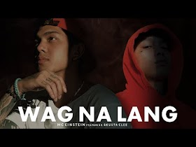 Wag Na Lang by MC Einstein feat. Skusta Clee [Official Lyric Video]