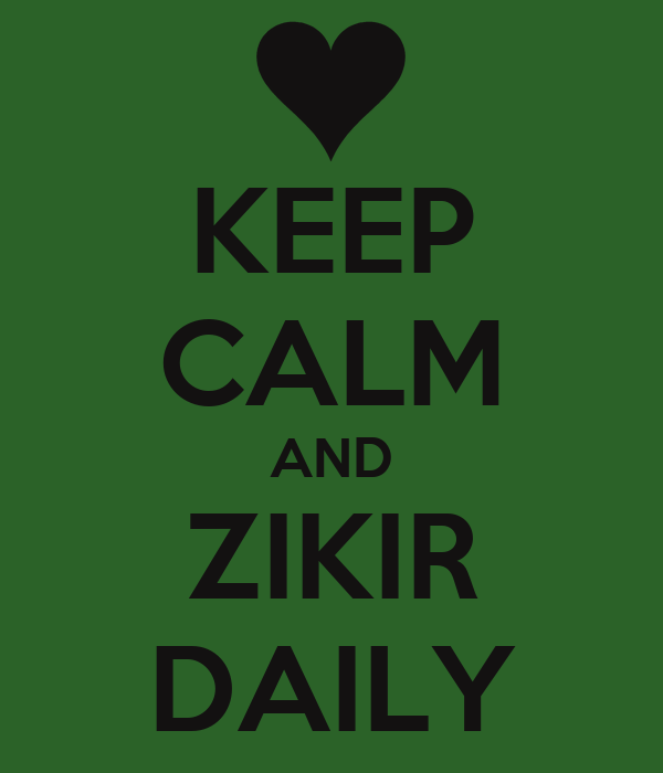 http://sd.keepcalm-o-matic.co.uk/i/keep-calm-and-zikir-daily.png