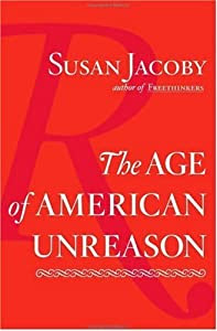 "Cover of ""The Age of American Unreason"""