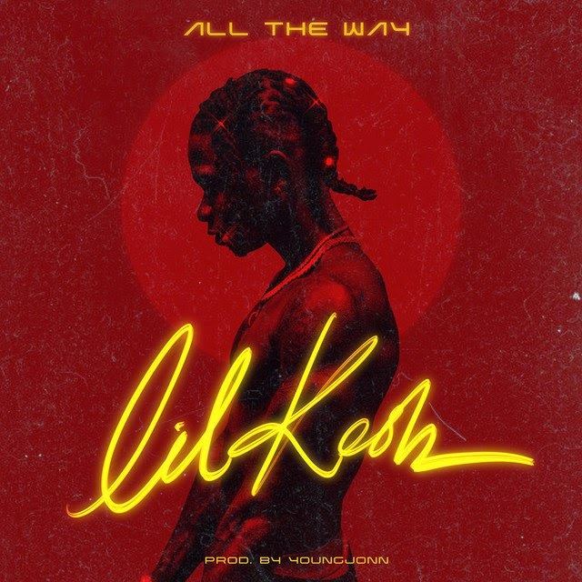 """[Music]Lil Kesh – """"All The Way"""" (Prod. by Young Jonn)"""