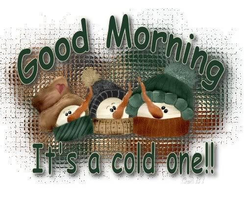 Good Morning Its A Cold One Pictures Photos And Images For