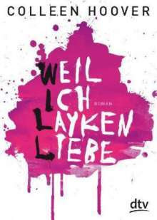 Weil ich Layken liebe (Slammed, #1)