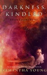 Darkness, Kindled