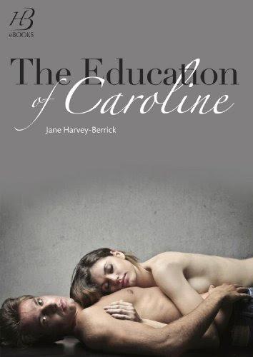 The Education of Caroline by Jane Harvey-Berrick