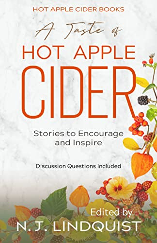 A Taste of Hot Apple Cider: Words to Encourage and Inspire