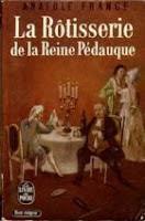 'La Rôtisserie de la Reine Pédauque' by Anatole France (1893)