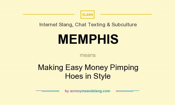 memphis making easy money pimping hoes in style