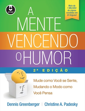 A Mente Vencendo o Humor: Mude Como Você se Sente, Mudando ...