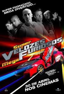 Baixar Filme Super Velozes, Mega Furiosos   Dublado Download