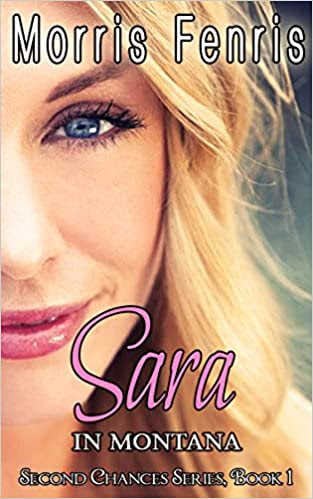 Sara in Montana: Romance Series (Second Chances Trilogy Book 1)