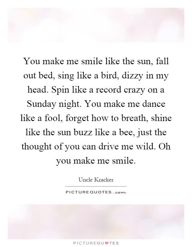 U Make Me Smile Quotes Sayings U Make Me Smile Picture Quotes