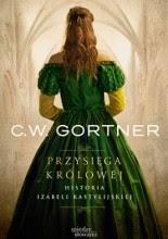 Przysięga królowej. Historia Izabeli Kastylijskiej - Christopher W. Gortner