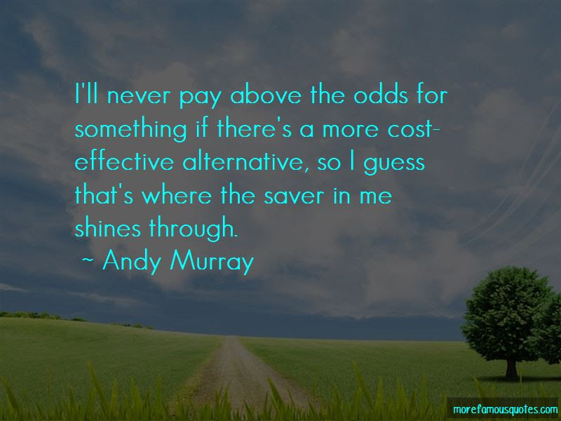 Andy Murray Quotes Top 157 Famous Quotes By Andy Murray