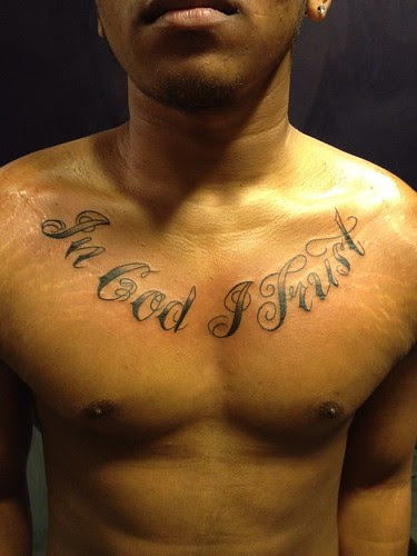 In God I Trust Script Chest Tattoo By Wes Fortier A Photo On
