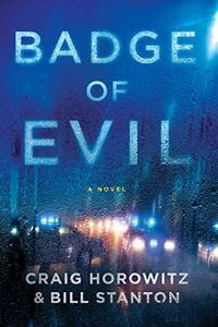Badge of Evil by Craig Horowitz and Bill Stanton