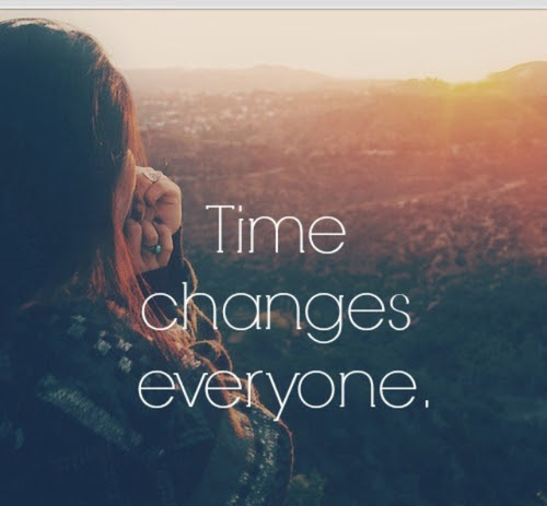 Time Changes Everyone Pictures Photos And Images For Facebook