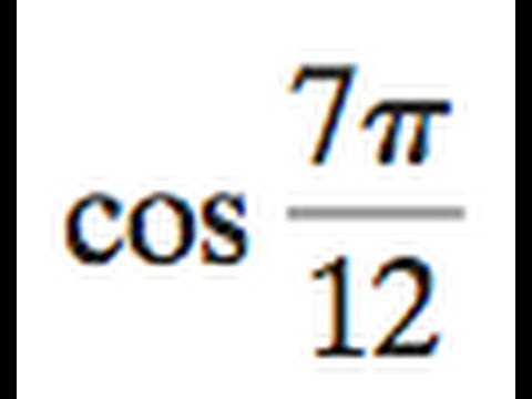 cos 7pi/12 find the exact value of the trig function - YouTube
