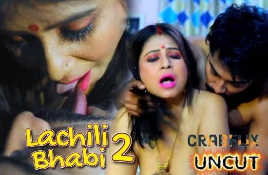 Lachili Bhabhi (2021) - CrabFlix WEB Series Season 1 (EP 2 Added)