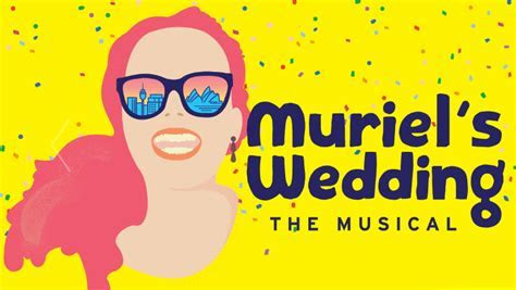 Muriel's Wedding The Musical to make its world premiere in