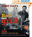 Bobby Flay's Boy Gets Grill: 125 Reas...