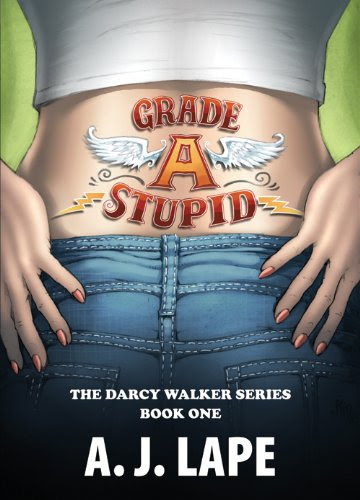 Grade A Stupid (The Darcy Walker Series) by A. J. Lape