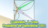 Problema de Geometría 1051 (English ESL): Cuadrado, Triangulo, Semicircunferencia, Arco, Punto medio, Área.