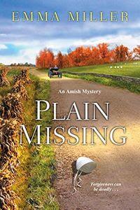 Plain Missing by Emma Miller