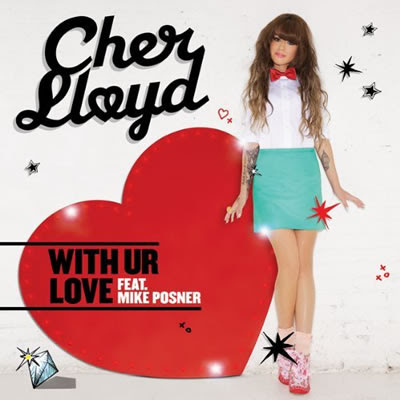 Cher Lloyd With Ur Love Single - Click to buy from Amazon
