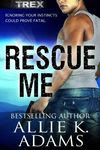 Rescue Me by Allie K. Adams