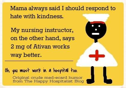 Respond to hate with kindness or Ativan nurse ecard