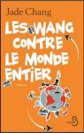 Les Wang contre le monde entier par Jade Chang
