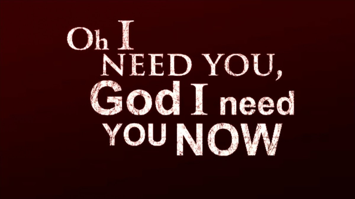I Need You Quote God Quote Number 609769 Picture Quotes
