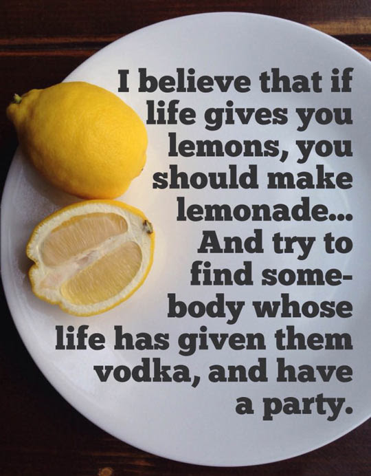 Best Thing To Do If Life Gives You Lemons