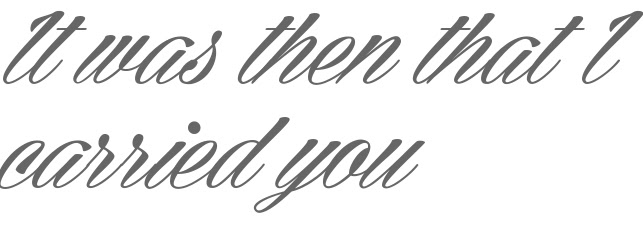 It Was Then That I Carried You Tattoo Script Download Free Scetch