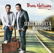 """Sérgio Marques e Marquinhos lançam """"Boas Notícias"""" pela MK Music"""